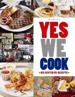 Yes we cook: Die besten US-Rezepte