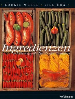 Ingredienzen - Das große Buch der Zutaten